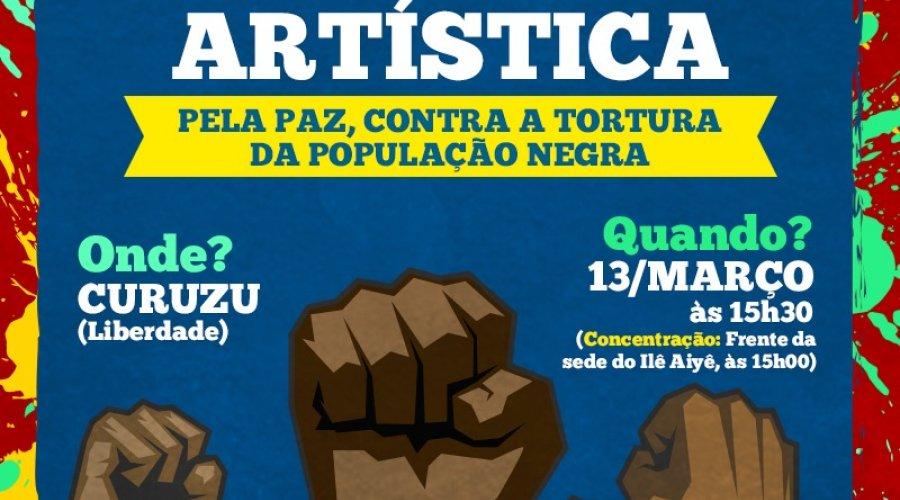 [Artistas realizam Ato Performance pela Paz e Contra a Tortura da população negra, no Curuzu na próxima sexta-feira (13) ]